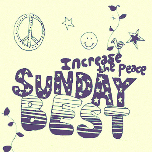 Sunday Best: Increase the Peace, Vol. 4 by Various Artists