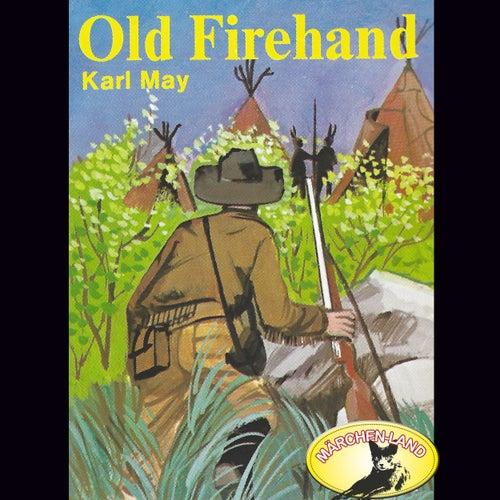 Old Firehand (Hörspiel Edition) von Karl May
