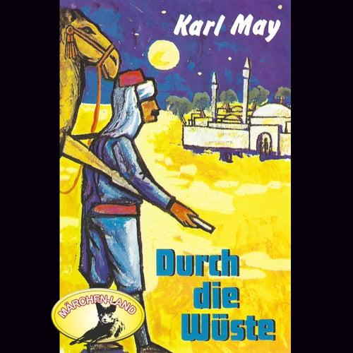 Durch die Wüste (Hörspiel Edition) von Karl May