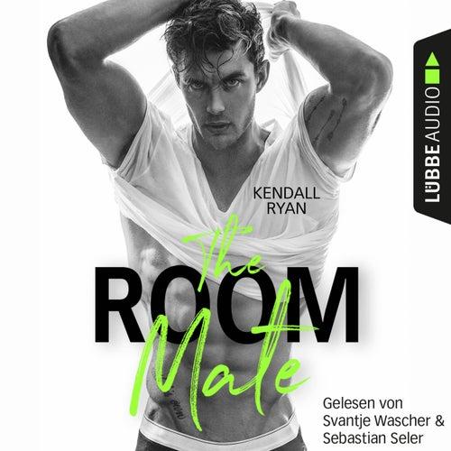 The Room Mate (Ungekürzt) von Kendall Ryan
