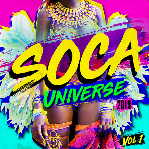 Soca Universe 2019, Vol. 1 by Various Artists