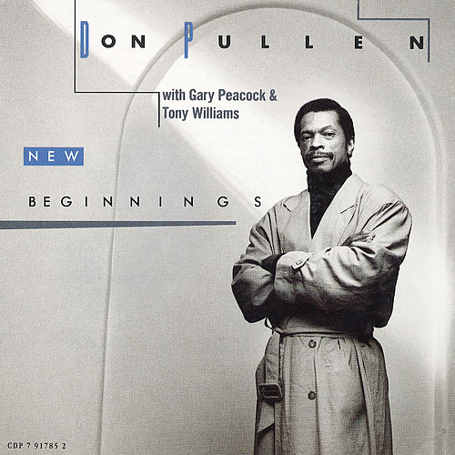 New Beginnings by Don Pullen