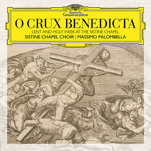 O Crux Benedicta. Lent and Holy Week at the Sistine Chapel by The Sistine Chapel Choir