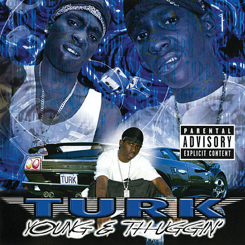 Young & Thuggin' by Turk