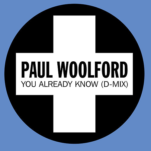 You Already Know (D-Mix) by Paul Woolford