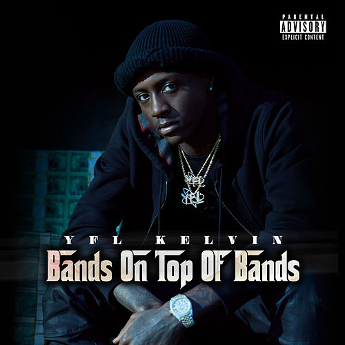 Bands On Top Of Bands von YFL Kelvin