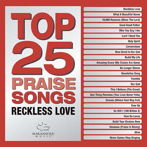 Top 25 Praise Songs - Reckless Love by Marantha Music
