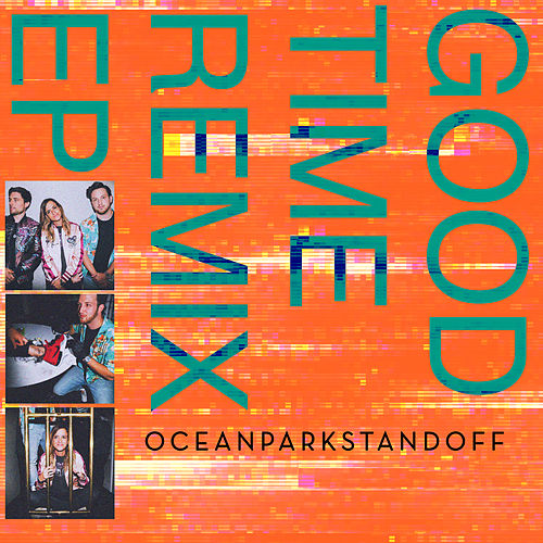 Good Time Remix EP by Ocean Park Standoff