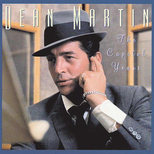 The Capitol Years by Dean Martin