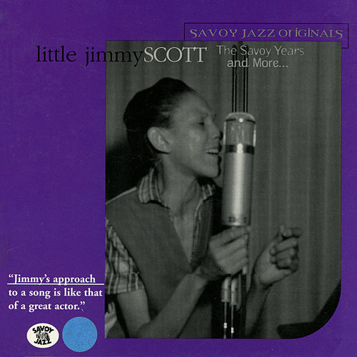 The Savoy Years And More... by Jimmy Scott