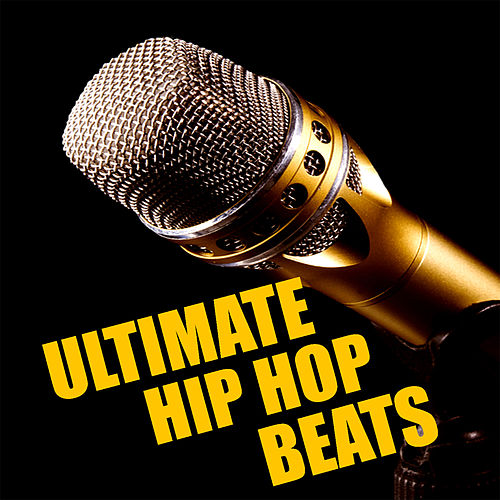 Ultimate Hip Hop Beats by Various Artists