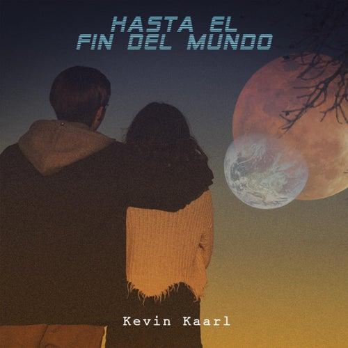 Hasta el Fin Del Mundo de Kevin Kaarl