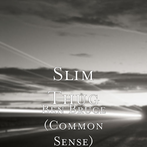 Ben Bruce (Common Sense) de Slim Thug