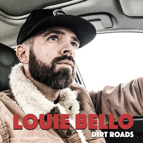 Dirt Roads by Louie Bello