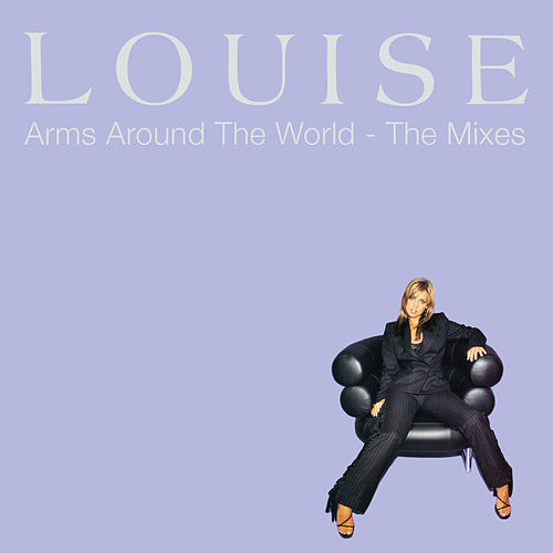 Arms Around The World: The Mixes von Louise