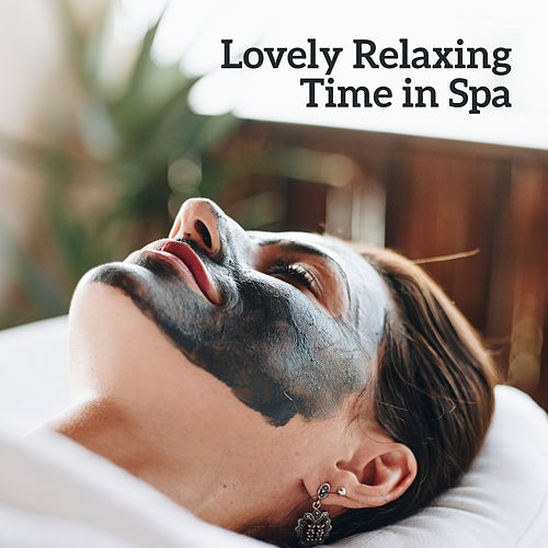 Lovely Relaxing Time in Spa – Therapeutic Background New Age Music for Perfect Massage & Wellness Experience de Best Relaxation Music