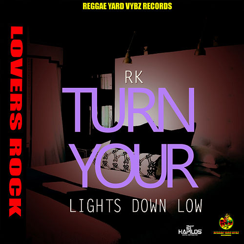 Turn Your Lights Down Low de RK