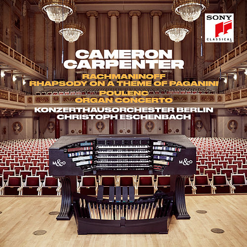 Rachmaninoff: Rhapsody on a Theme of Paganini &  Poulenc: Organ Concerto von Cameron Carpenter
