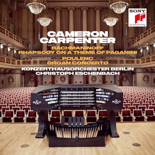 Rachmaninoff: Rhapsody on a Theme of Paganini &  Poulenc: Organ Concerto by Cameron Carpenter