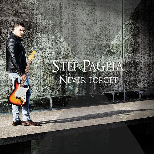Never Forget by Stef Paglia