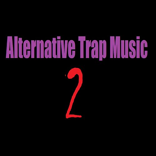 Alternative Trap Music 2 by The Real Adonis