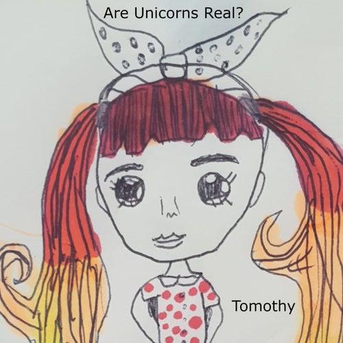 Are Unicorns Real von Tomothy