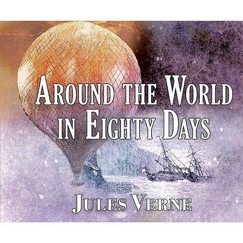 Around the World in Eighty Days (Unabridged) von Jules Verne