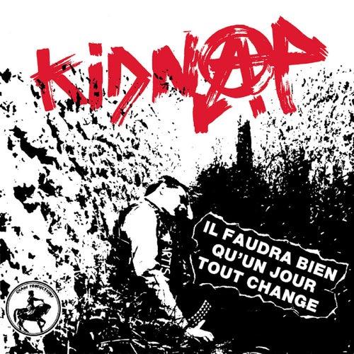 Il faudra bien qu'un jour tout change by Kidnap
