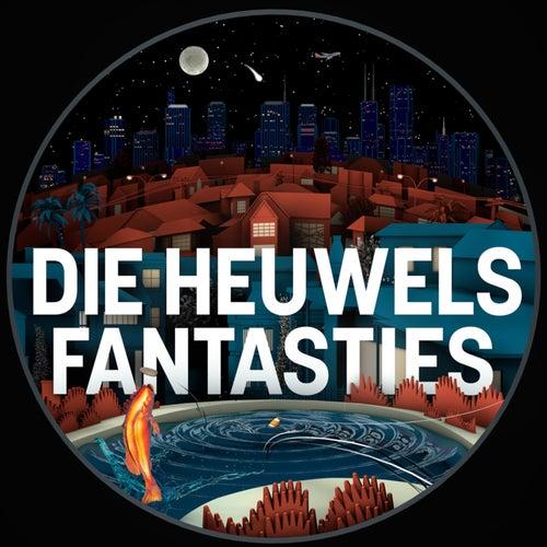 Die Heuwels Fantasties by Die Heuwels Fantasties