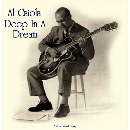 Deep In A Dream (Remastered 2019) by Al Caiola