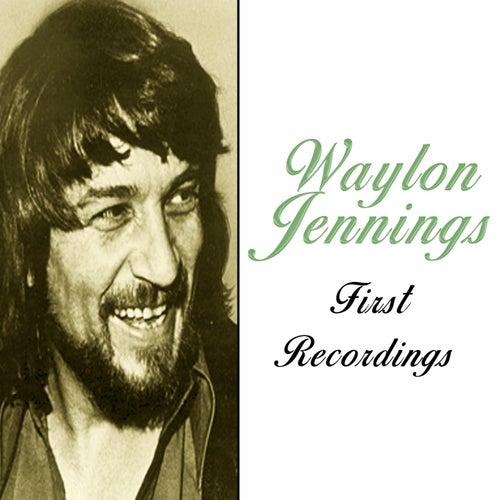 Waylon Jennings / First Recordings von Waylon Jennings