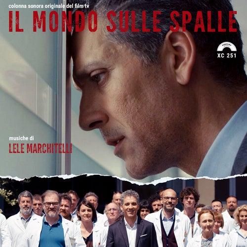 Il mondo sulle spalle (Colonna sonora del film TV) de Lele Marchitelli