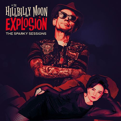 The Sparky Sessions by Hillbilly Moon Explosion