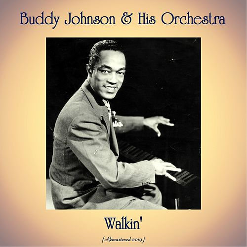 Walkin' (Remastered 2019) de Buddy Johnson