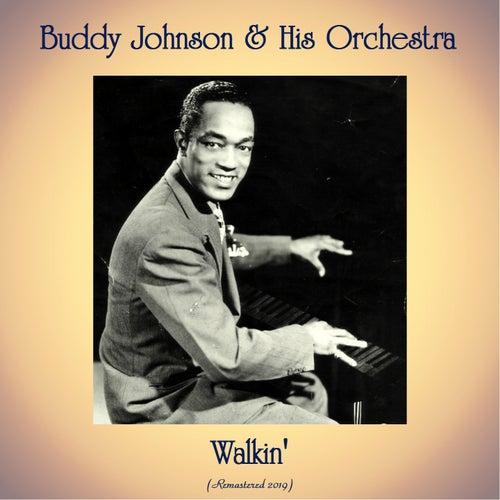Walkin' (Remastered 2019) by Buddy Johnson