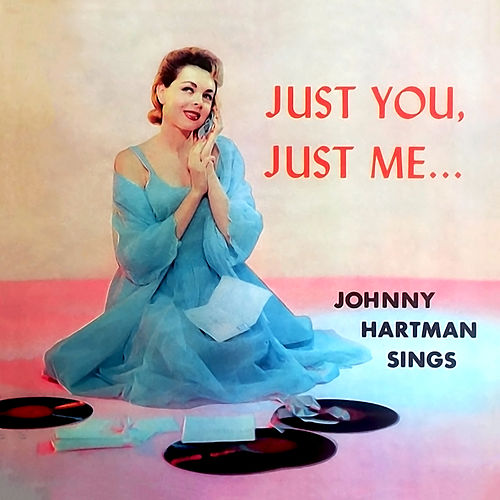 Just You, Just Me… fra Johnny Hartman