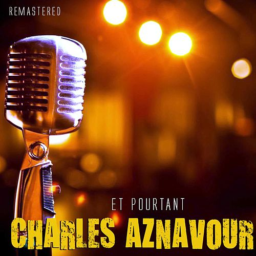 Et pourtant de Charles Aznavour