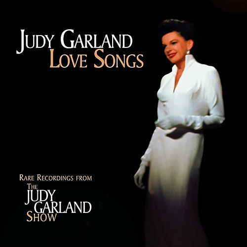 Love Songs (Live) by Judy Garland