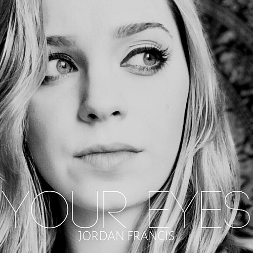 Your Eyes by Jordan Smith