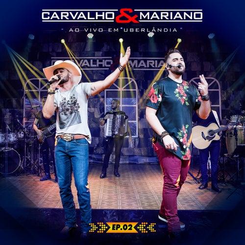 Ao Vivo em Uberlândia (EP 2) de Carvalho & Mariano