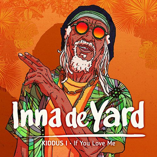 If You Love Me (feat. Kiddus I) von Inna de Yard