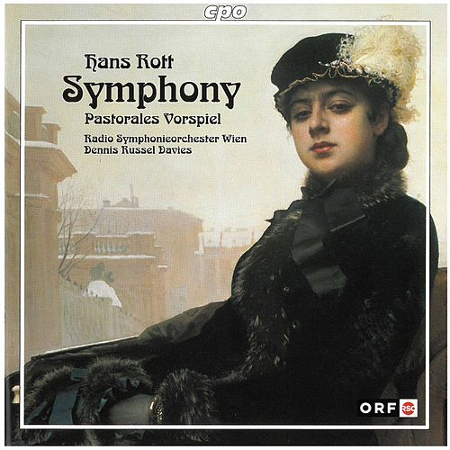 Rott: Symphony in E Major & Pastorales Vorspiel in F Major by Radio Symphonieorchester Wien