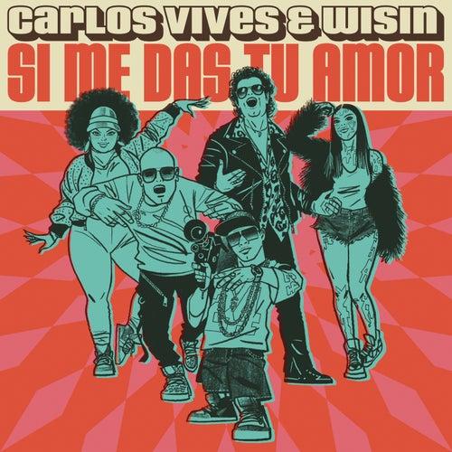 Si Me Das Tu Amor von Carlos Vives