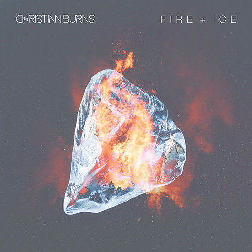 Fire + Ice von Christian Burns