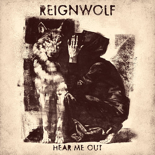 Hear Me Out by Reignwolf