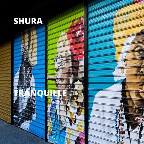 Tranquille von Shura