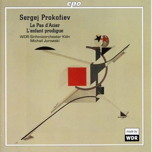 Prokofiev: The Steel Step, Op. 41 & The Prodigal Son, Op. 46 von WDR Sinfonieorchester Köln