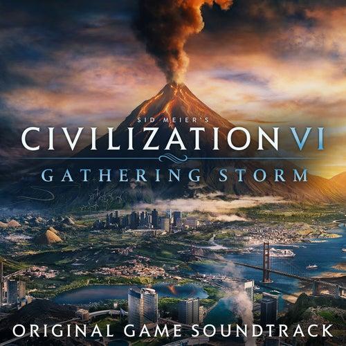 Civilization VI: Gathering Storm (Original Game Soundtrack) by Various Artists