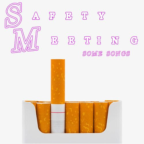 Some Songs by Safety Meeting