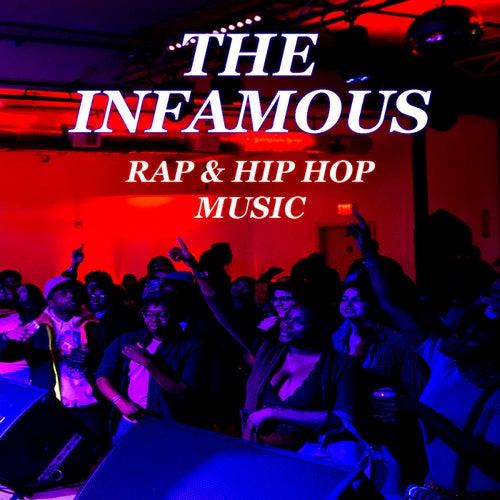 The Infamous Rap & Hip Hop Music by Various Artists